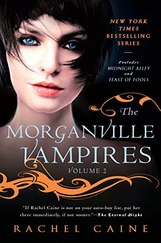 The Morganville Vampires, Vol. 2 (Midnight Alley: Rachel Caine