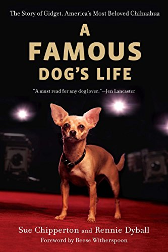 9780451233097: A Famous Dog's Life: The Story of Gidget, America's Most Beloved Chihuahua