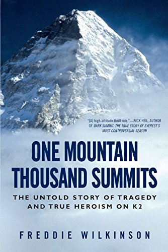 9780451233318: One Mountain Thousand Summits: The Untold Story of Tragedy and True Heroism on K2