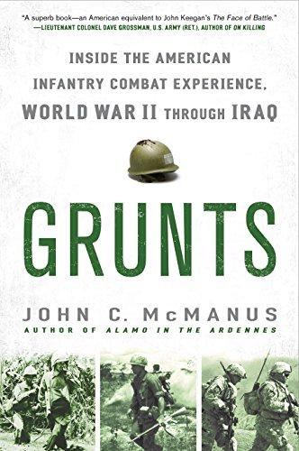 9780451233417: Grunts: Inside the American Infantry Combat Experience, World War II Through Iraq