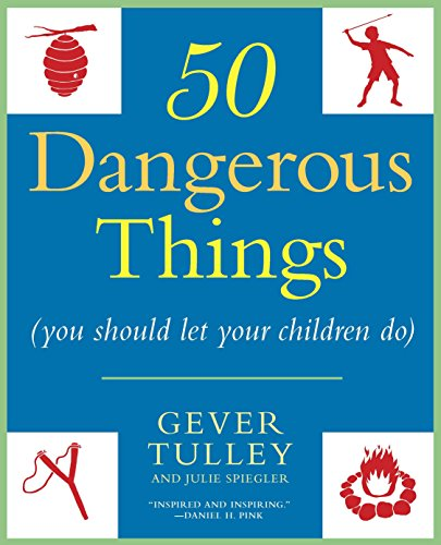 9780451234193: 50 Dangerous Things (You Should Let Your Children Do)