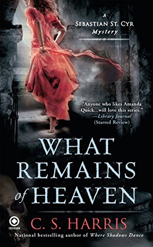 9780451234377: What Remains of Heaven: A Sebastian St. Cyr Mystery