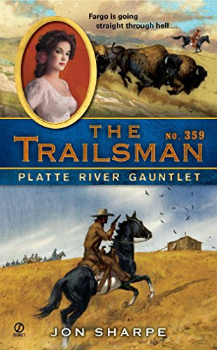 Platte River Gauntlet (The Trailsman, No. 359): Jon Sharpe