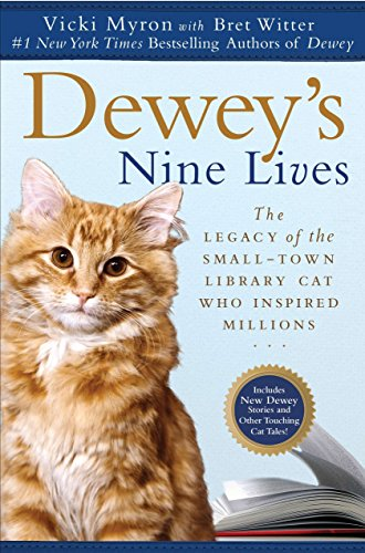 9780451234667: Dewey's Nine Lives: The Legacy of the Small-Town Library Cat Who Inspired Millions