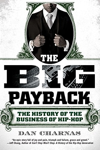 9780451234780: The Big Payback: The History of the Business of Hip-Hop