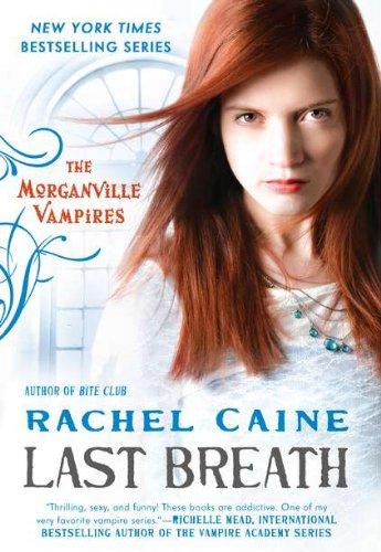 Last Breath (Morganville Vampires, Book 10): Caine, Rachel