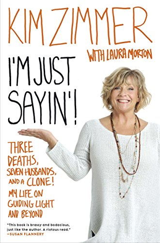 9780451234902: I'm Just Sayin'!: Three Deaths, Seven Husbands, and a Clone! My Life on Guiding Light and Beyond