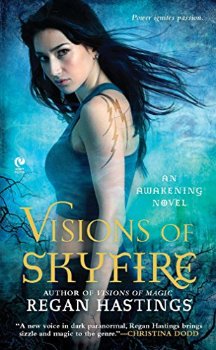 9780451234971: Visions of Skyfire: An Awakening Novel