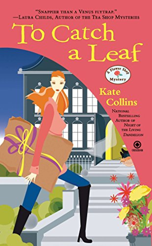 To Catch a Leaf: A Flower Shop Mystery (0451235231) by Kate Collins