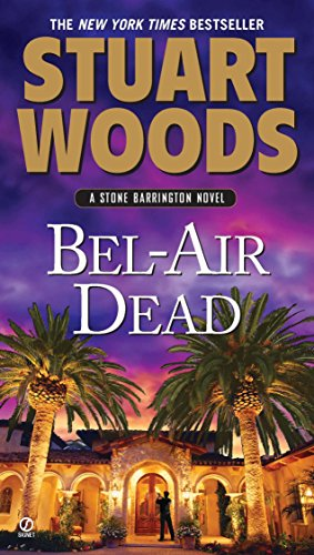Bel-Air Dead: A Stone Barrington Novel: Stuart Woods