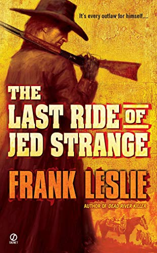 The Last Ride of Jed Strange (0451235452) by Frank Leslie