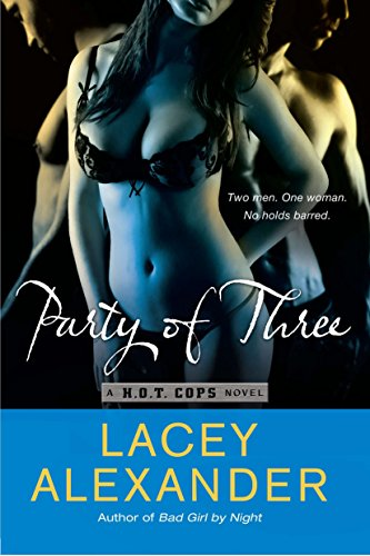 9780451235749: Party of Three (H.O.T. Cops)