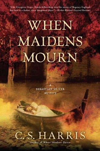 9780451235770: When Maidens Mourn: A Sebastian St. Cyr Mystery