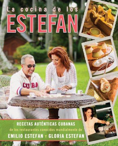 La cocina de los Estefan (Spanish Edition) (9780451236173) by Emilio Estefan; Gloria Estefan