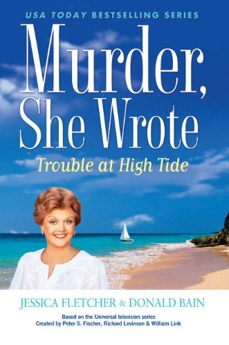 Murder, She Wrote: Trouble at High Tide (0451236327) by Donald Bain; Jessica Fletcher