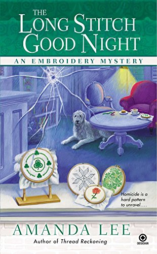 9780451236463: The Long Stitch Good Night (Embroidery Mysteries)