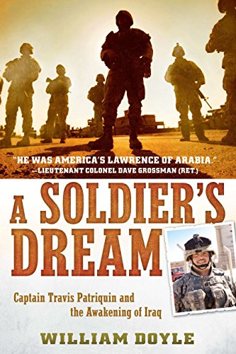 9780451236852: A Soldier's Dream: Captain Travis Patriquin and the Awakening of Iraq