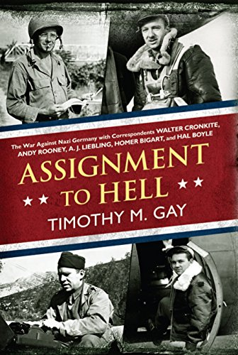 9780451236883: Assignment to Hell: The War Against Nazi Germany with Correspondents Walter Cronkite, Andy Rooney, A.J. Liebling, Homer Bigart, and Hal Boyle