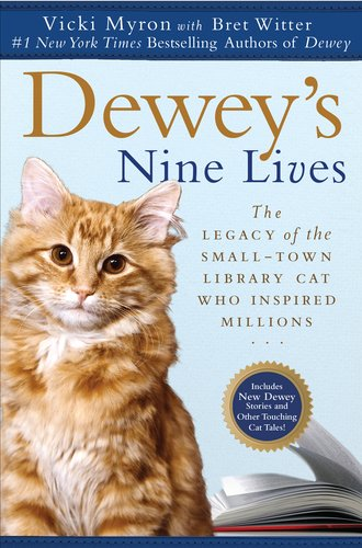 9780451237149: Dewey's Nine Lives: The Legacy of the Small-Town Library Cat Who Inspired Millions