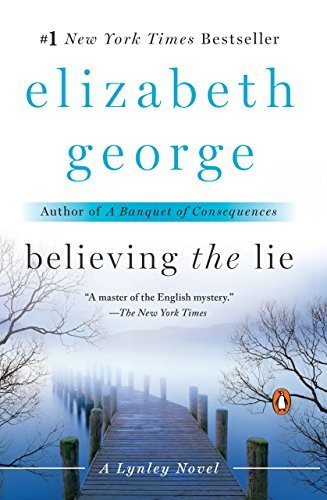 Believing the Lie: A Lynley Novel: Elizabeth George