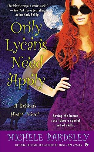 9780451237774: Only Lycans Need Apply: A Broken Heart Novel (Broken Heart Vampires)