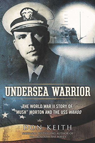"9780451238108: Undersea Warrior: The World War II Story of ""mush"" Morton and the USS Wahoo"