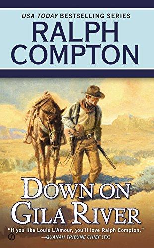 9780451238535: Down on Gila River (Ralph Compton)