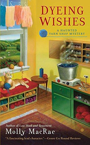 9780451239563: Dyeing Wishes: A Haunted Yarn Shop Mystery