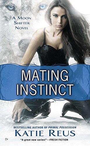 9780451239600: Mating Instinct: A Moon Shifter Novel (Moon Shifter Series)