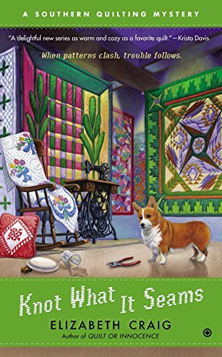 Knot What It Seams: A Southern Quilting Mystery (045123961X) by Elizabeth Craig