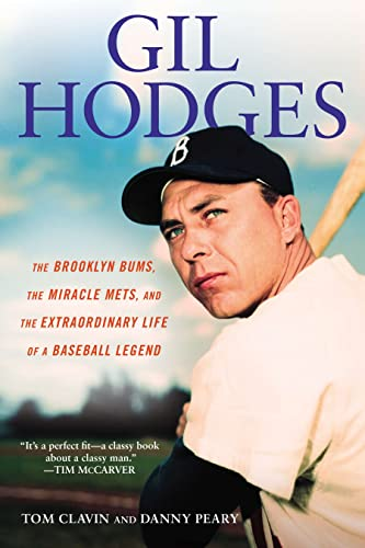 Gil Hodges: The Brooklyn Bums, the Miracle Mets, and the Extraordinary Life of a Baseball Le gend