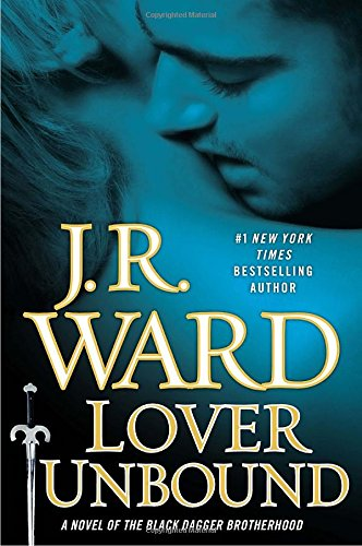 9780451239952: Lover Unbound: A Novel of the Black Dagger Brotherhood