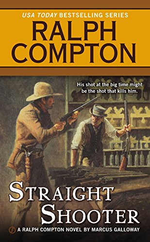 Straight Shooter: A Ralph Compton Novel by Marcus Galloway