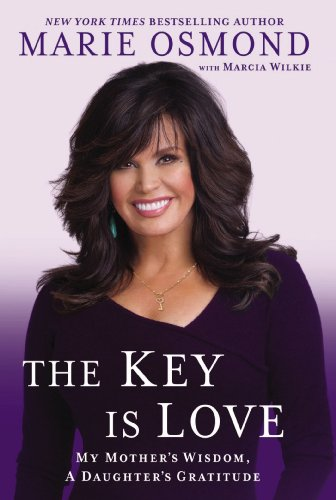 9780451240316: The Key Is Love: My Mother's Wisdom, A Daughter's Gratitude