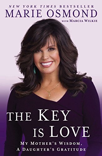 9780451240323: The Key Is Love: My Mother's Wisdom, A Daughter's Gratitude