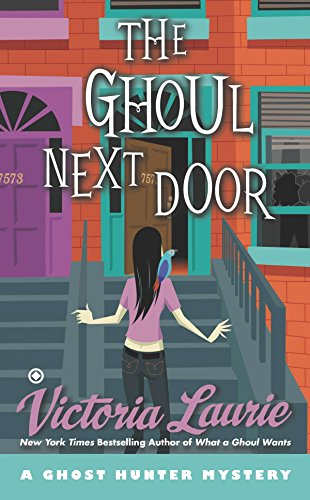 9780451240606: The Ghoul Next Door: A Ghost Hunter Mystery