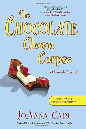 9780451240675: The Chocolate Clown Corpse: A Chocoholic Mystery