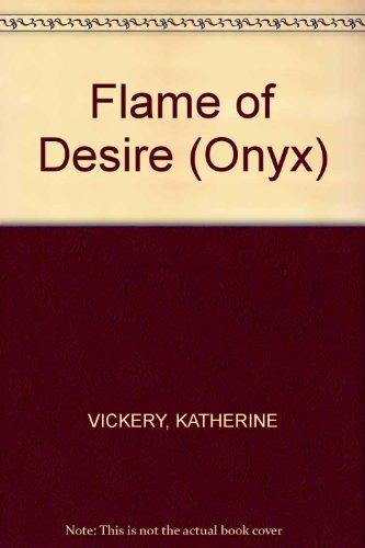 Flame of Desire: Katherine Vickery