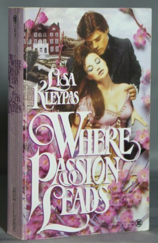 Where Passion Leads: Kleypas, Lisa