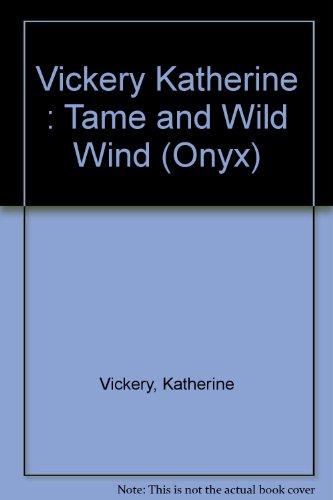 Tame the Wild Wind (Onyx): Vickery, Katherine