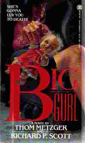 Big Gurl (SIGNED FIRST): Metzger, Thom; Richard
