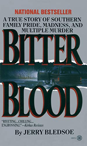 9780451402103: Bitter Blood: A True Story of Southern Family Pride, Madness, and Multiple Murder (Onyx)