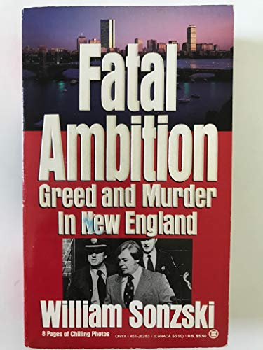 9780451402837: Fatal Ambition: Greed and Murder in New England