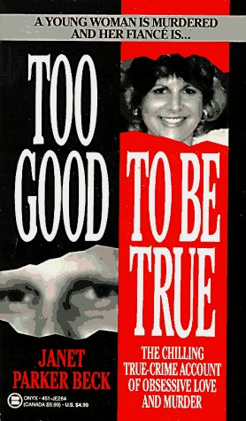 9780451402844: Too Good to Be True: The Story of Denise Redlick's Murder