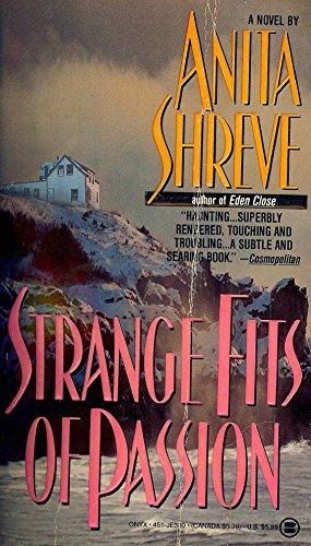 9780451403001: Shreve Anita : Strange Fits of Passion (Onyx)