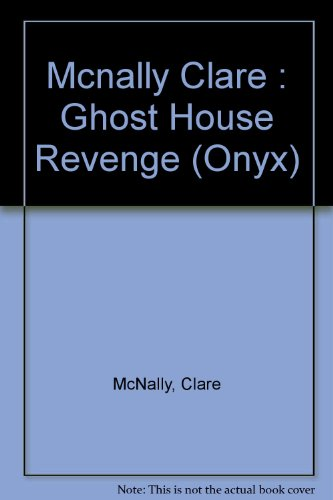 Ghost House Revenge (Onyx): McNally, Clare