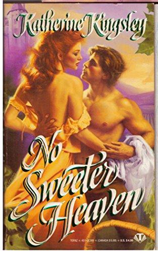 No Sweeter Heaven (Topaz Historical Romances): Katherine Kingsley
