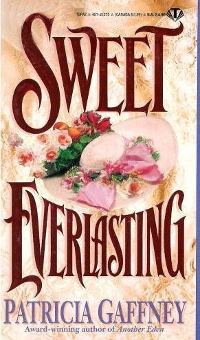 Sweet Everlasting (Topaz Historical Romances) (0451403754) by Patricia Gaffney
