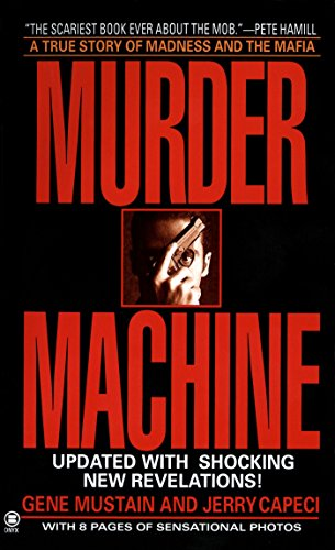 9780451403872: Murder Machine: A True Story of Murder, Madness, and the Mafia (Onyx)