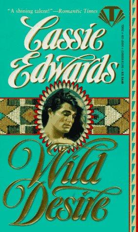 Wild Desire (Topaz Historical Romances) (0451404645) by Cassie Edwards